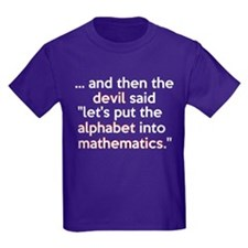 Mathematics Has The Alphabet T