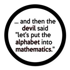 Mathematics Has The Alphabet Round Car Magnet