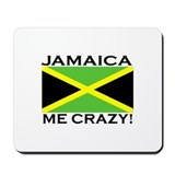 Jamaica Me Crazy! Mousepad