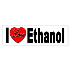 I Love Ethanol Bumper Bumper Sticker