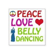 "Peace Love Belly Dancing Square Sticker 3"" x 3"""