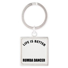 Life is better with a Rumba Dancer Square Keychain