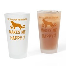 My Golden Retriever Makes Me Happy Drinking Glass