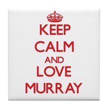 Keep calm and love Murray Tile Coaster