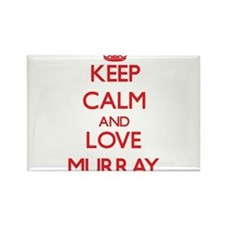 Keep calm and love Murray Magnets