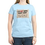 I'm Not Here, Leave Message T-Shirt