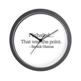 i inhaled that was the point  Wall Clock