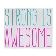 Strong is Awesome Throw Blanket