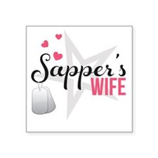 "Sappers Wife Square Sticker 3"" x 3"""