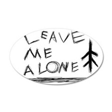 Leave Me alone  Wall Decal