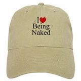 """I Love (Heart) Being Naked"" Cap"