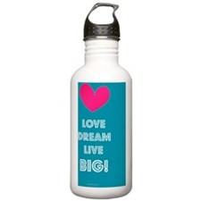 Love Dream Live BIG! Water Bottle