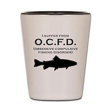 Obsessive Compulsive Fishing Disorder Shot Glass