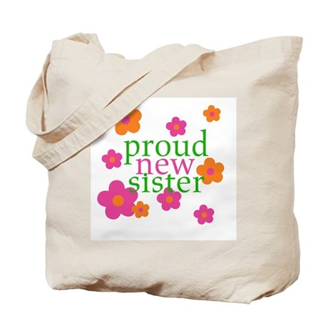 proud new sister Tote Bag