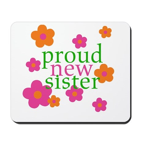 proud new sister Mousepad
