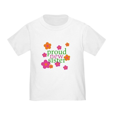 proud new sister Toddler T-Shirt