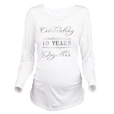 Celebrating 10 Years Long Sleeve Maternity T-Shirt