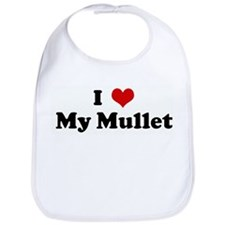 I Love My Mullet Bib