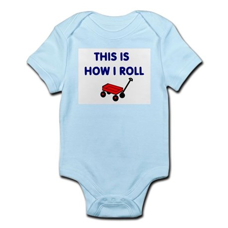THIS IS HOW I ROLL FUNNY Infant Bodysuit