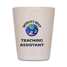 World's Best Teaching Assistant Shot Glass