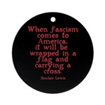 Sinclair Lewis on Fascism Ornament (Round)