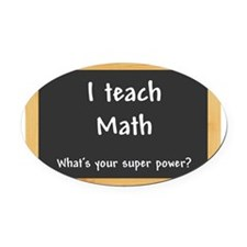 I teach Math Oval Car Magnet