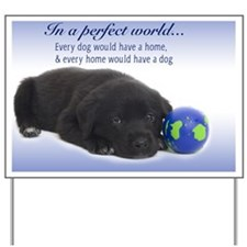 In A Perfect World (Lab) Yard Sign
