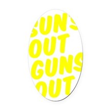 Sun's Out Guns Out Oval Car Magnet