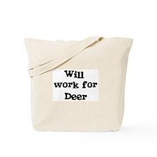 Will work for Deer Tote Bag