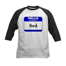 hello my name is ned Tee