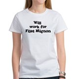 Will work for Filet Mignon Tee
