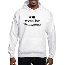 Will work for Kumquats Hoodie