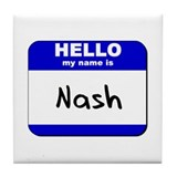 hello my name is nash  Tile Coaster