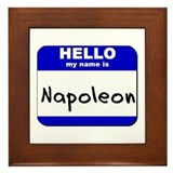 hello my name is napoleon  Framed Tile