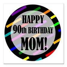 "90th Birthday For Mom Square Car Magnet 3"" x 3"""