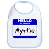 hello my name is myrtle  Bib