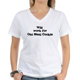 Will work for Oat Meal Cookie Shirt