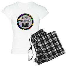90th Birthday For Dad Pajamas