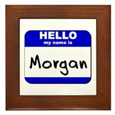 hello my name is morgan  Framed Tile