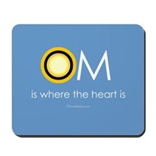 Om is where the heart is Mousepad