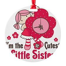 Cutest Little Sister Ornament