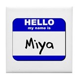 hello my name is miya  Tile Coaster