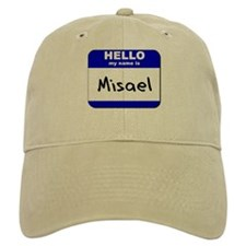 hello my name is misael Baseball Cap