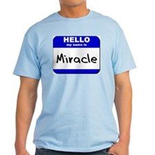 hello my name is miracle T-Shirt