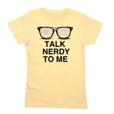 Talk Nerdy to Me. Girl's Tee