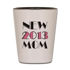 New Mom 2013 Shot Glass