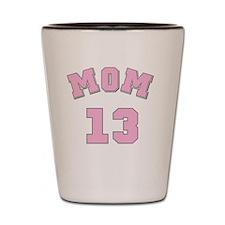 Mom 13 Shot Glass