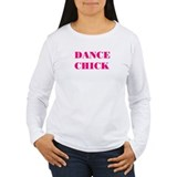 """DANCE CHICK"" T-Shirt"