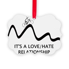 Cyling : Love Hate Relationship Ornament