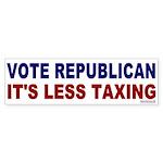 Bumper Sticker:Vote Republican/It's Less Taxing